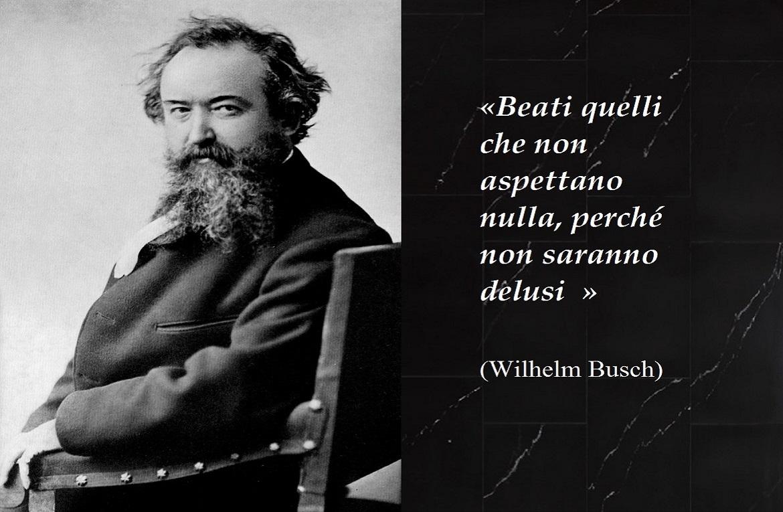 Wilhelm Wilhelm marzo dell'11 Busch Busch Aforisma BSwqB4